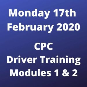 CPC Driver Training Modules 1 and 2 Monday 17 February 2020