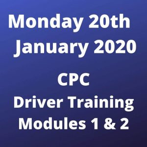 Driver CPC Modules 1 and 2 Monday 20 January 2020