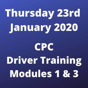 CPC Driver Training Mod 1 and 3 Thursday 23 January 2020