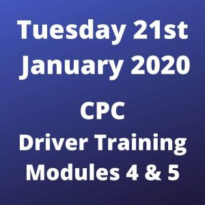 Driver CPC Modules 4 and 5 Tuesday 21st January 2020