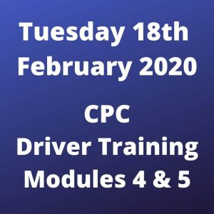 CPC Driver Training Modules 4 and 5 Tuesday 18 February 2020