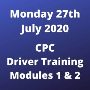 CPC Driver Training Modules 1 and 2 Monday 27 July 2020