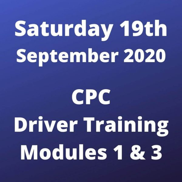 CPC Driver Training Modules 1 and 3 Saturday 19 September 2020