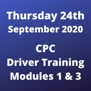 CPC Driver Training Modules 1 and 3 Thursday 24 September 2020
