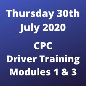 CPC Driver Training Modules 1 and 3 Thursday 30 July 2020