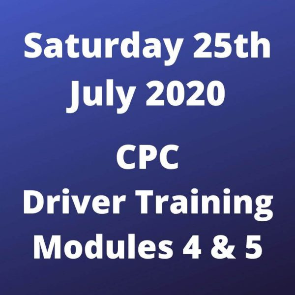 CPC Driver Training Modules 4 and 5 Saturday 25 July 2020