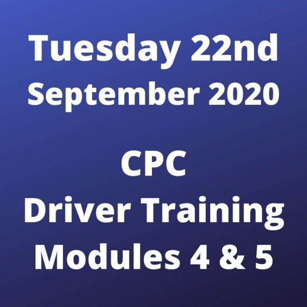CPC Driver Training Modules 4 and 5 Tuesday 22 September 2020