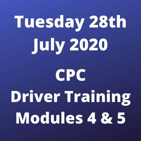 CPC Driver Training Modules 4 and 5 Tuesday 28 July 2020