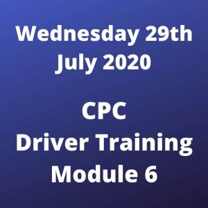CPC Driver Training Module 6 Wednesday 29 July 2020