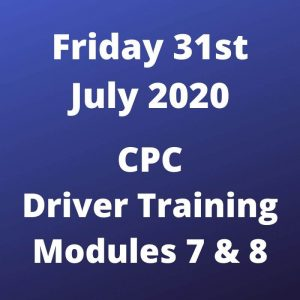 CPC Driver Training Modules 7 and 8 Friday 31 July 2020