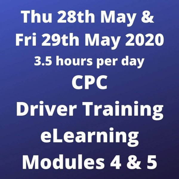 CPC Driver Training Mods 4 and 5 - 28 and 29 May 2020