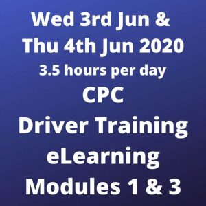 CPC Driver Training Modules 1 & 3 - 3 and 4 Jun 2020