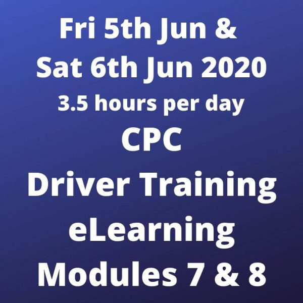 CPC Driver Training Modules 7 & 8 - 5 and 6 Jun 2020