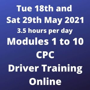 Driver CPC Modules 1 to 10 Online 18 to 29 May 2021