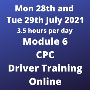 Driver CPC Training Module 6 Online 28 and 29 June 2021