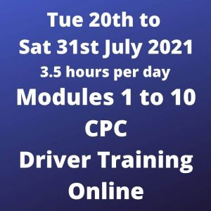 Driver CPC Modules 1 to 10 Online 20 to 31 July 2021