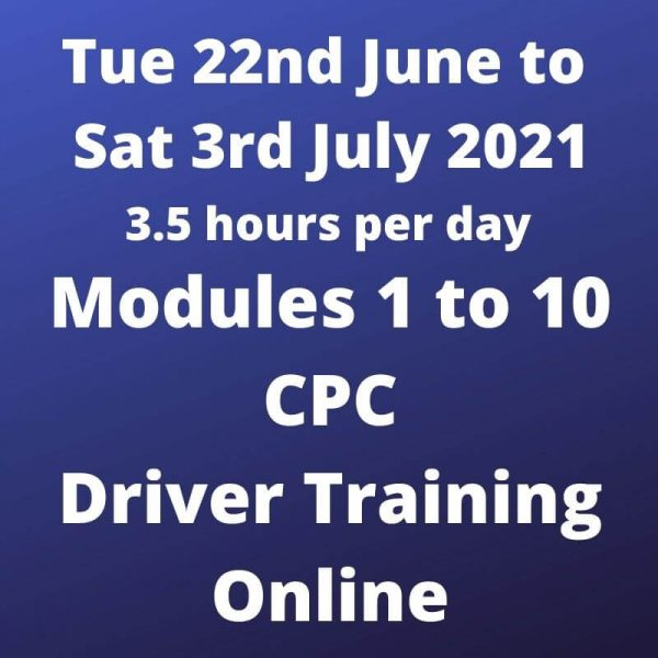 Driver CPC Modules 1 to 10 Online 22 June to 3 July 2021