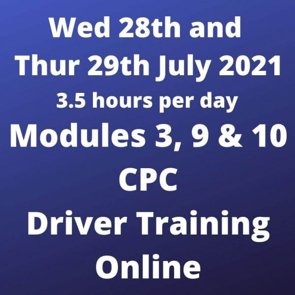 Driver CPC Training Modules 3, 9 and 10 Online 28 and 29 July 2021