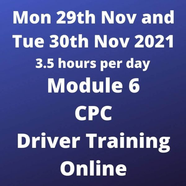 Driver CPC Training Module 6 Online 29 and 30 November 2021