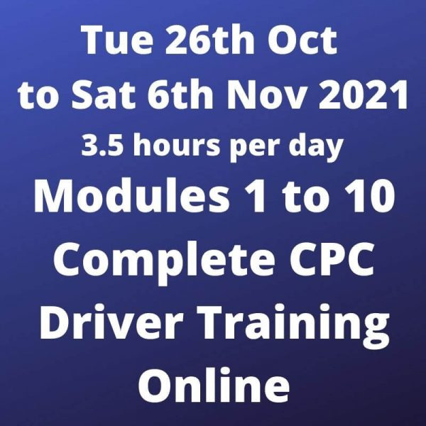 Driver CPC Modules 1 to 10 Online 26 Oct to 6 Nov 2021