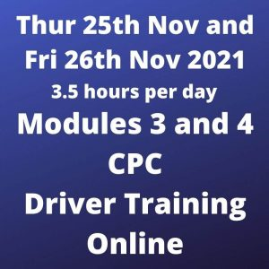 Driver CPC Training Modules 4 and 5 Online 25 and 26 November 2021