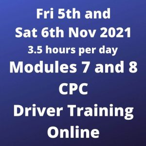 Driver CPC Training Modules 7 and 8 Online 5 and 6 November 2021