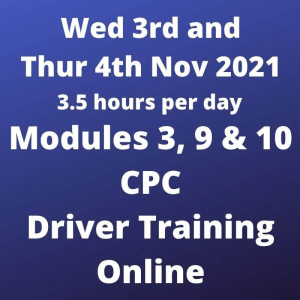 Driver CPC Training Modules 3, 9 and 10 Online 3 and 4 October 2021