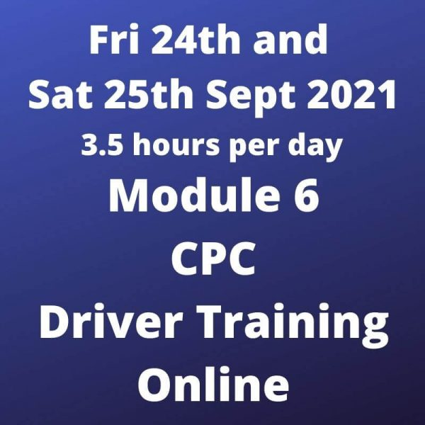 Driver CPC Training Module 6 Online 24 and 25 Sept 2021